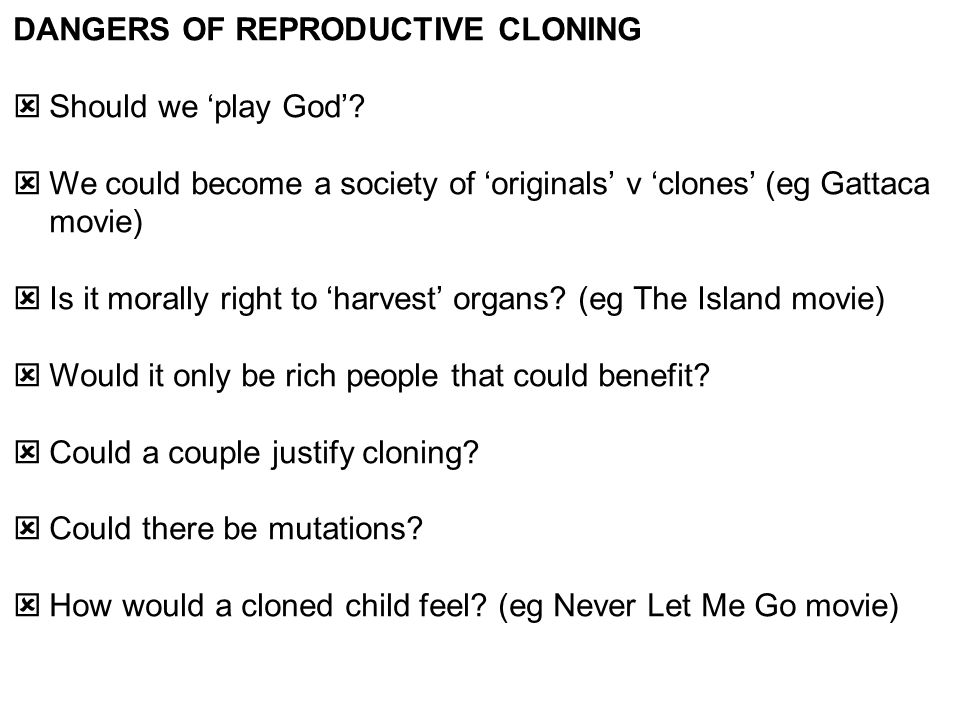 DANGERS OF REPRODUCTIVE CLONING
