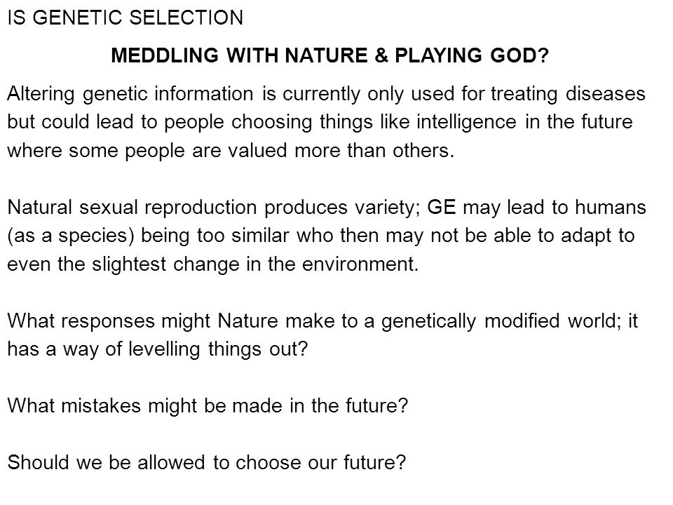 MEDDLING WITH NATURE & PLAYING GOD