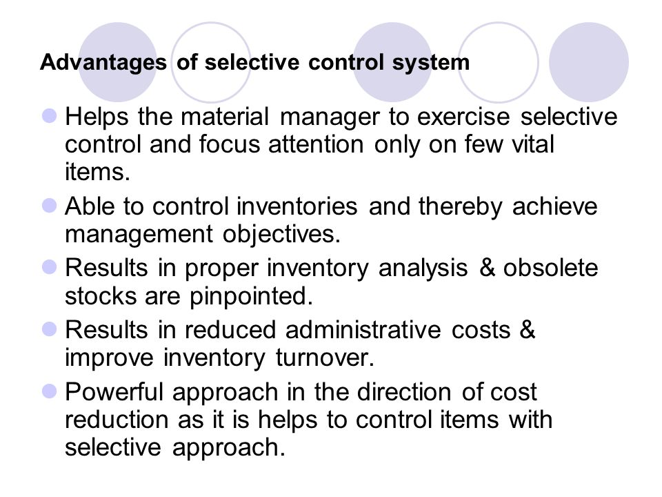 Advantages of selective control system