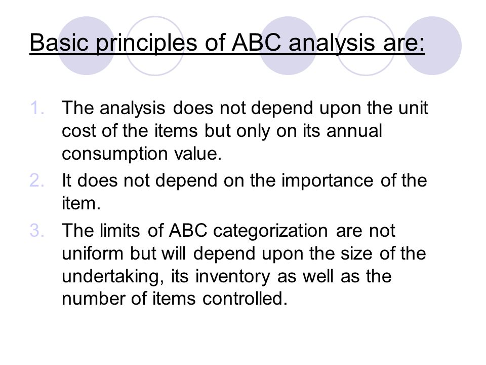 Basic principles of ABC analysis are: