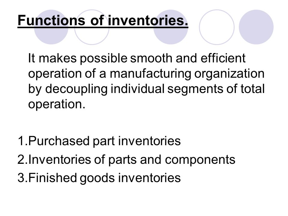 Functions of inventories.