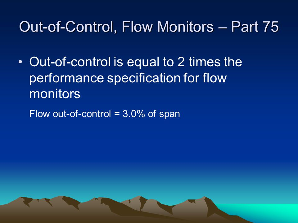 Out-of-Control, Flow Monitors – Part 75