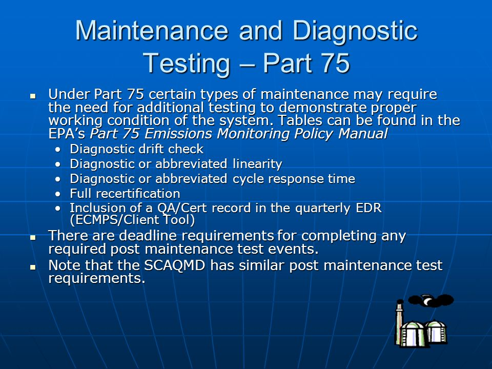 Maintenance and Diagnostic Testing – Part 75