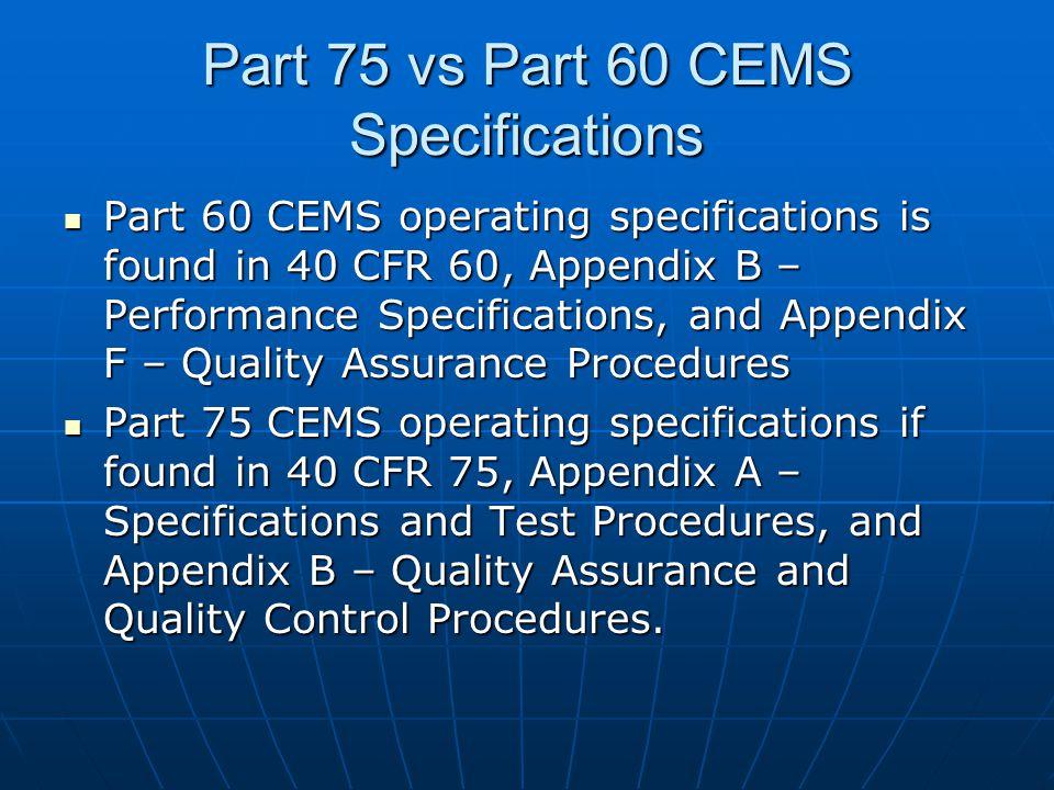 Part 75 vs Part 60 CEMS Specifications
