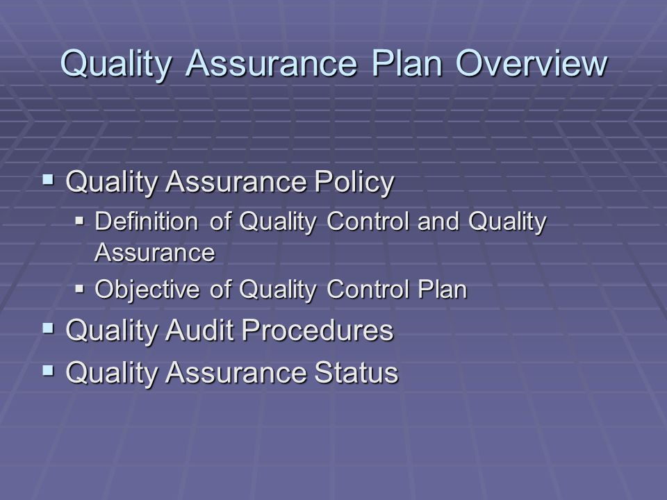 Quality Assurance Plan Overview