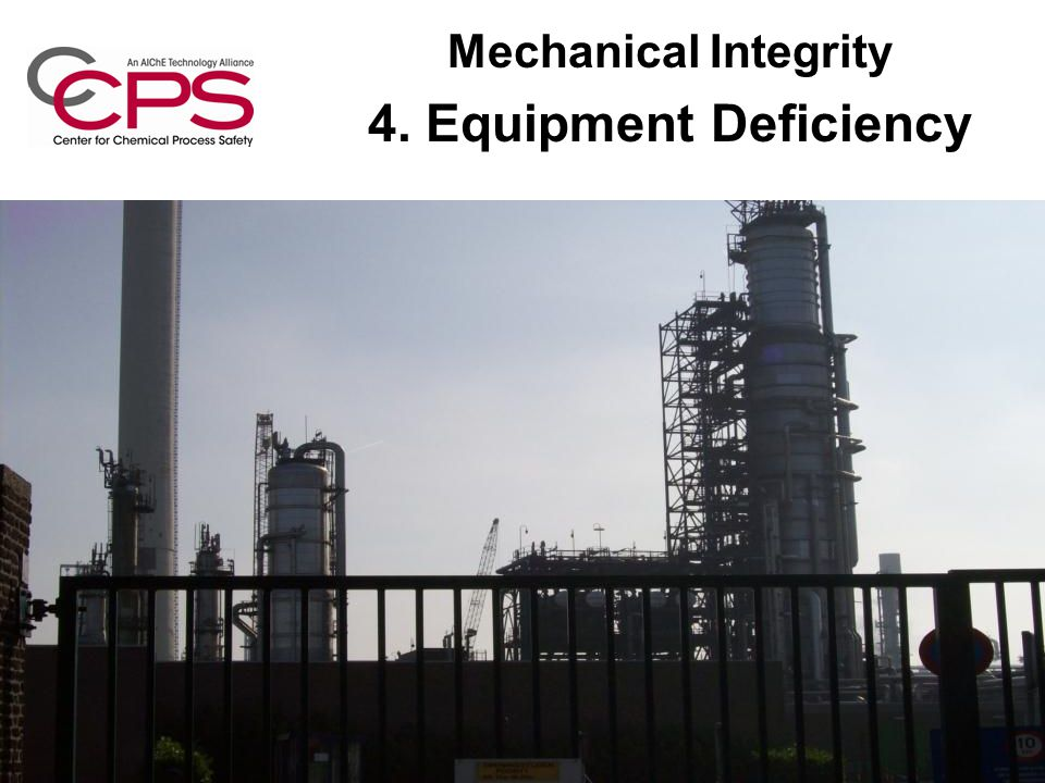 Mechanical Integrity 4. Equipment Deficiency
