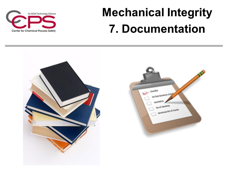 Mechanical Integrity 7. Documentation