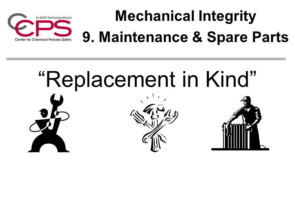 Mechanical Integrity 9. Maintenance & Spare Parts