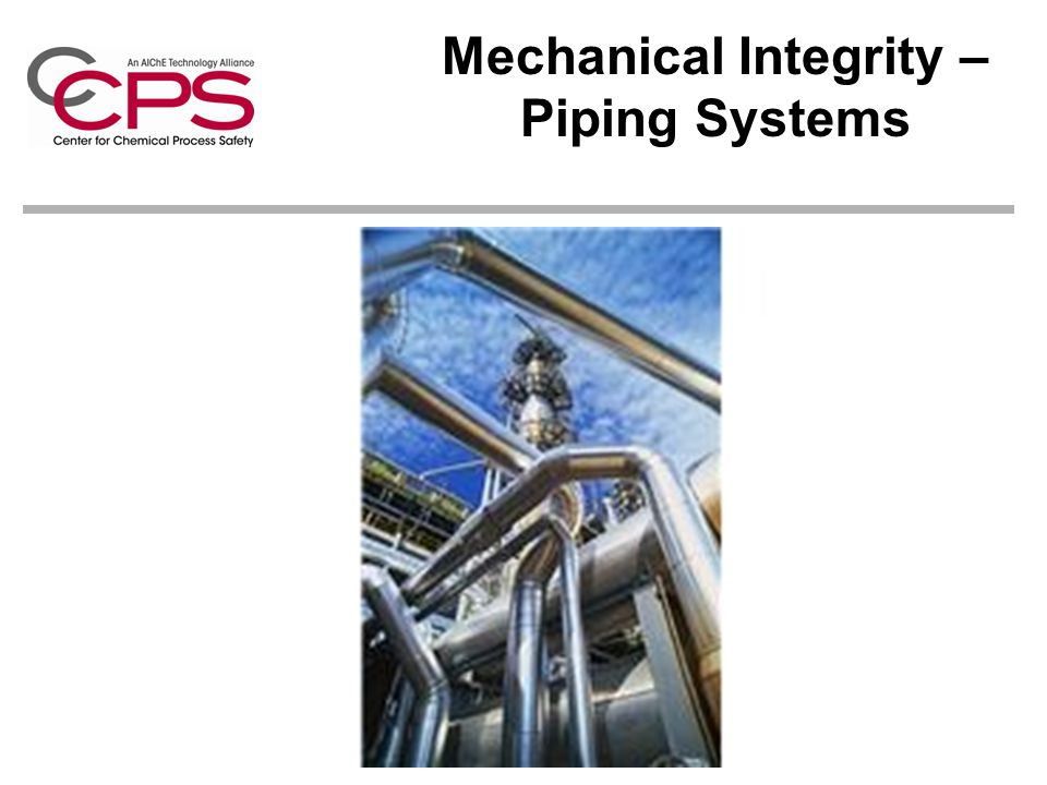 Mechanical Integrity – Piping Systems