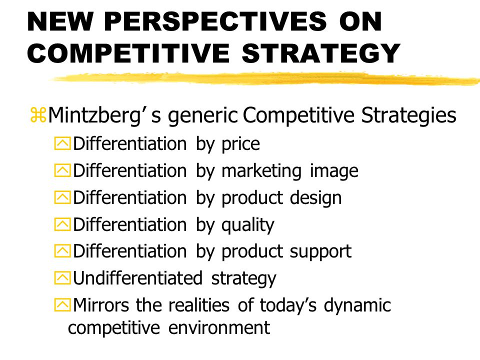 NEW PERSPECTIVES ON COMPETITIVE STRATEGY