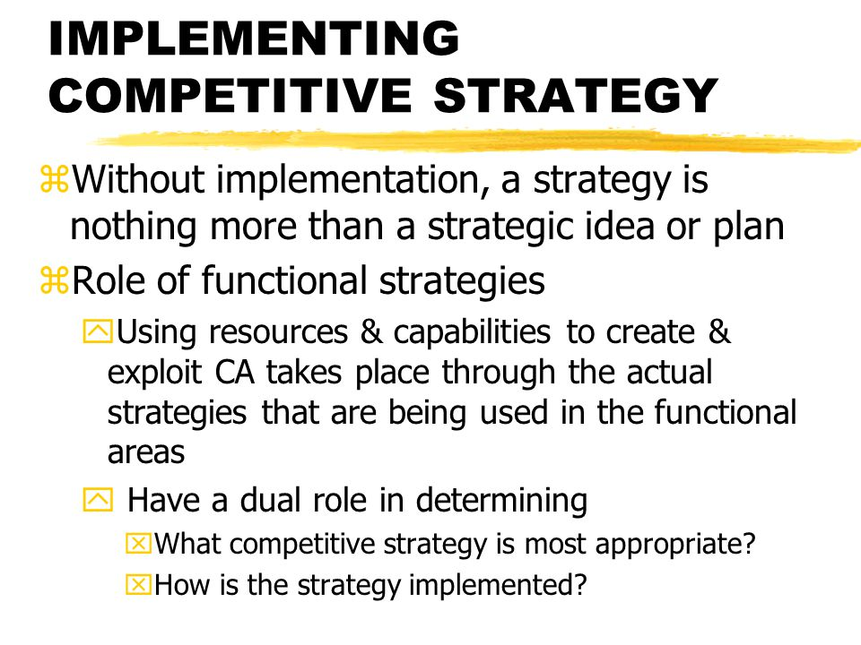 IMPLEMENTING COMPETITIVE STRATEGY