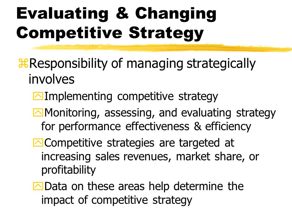 Evaluating & Changing Competitive Strategy