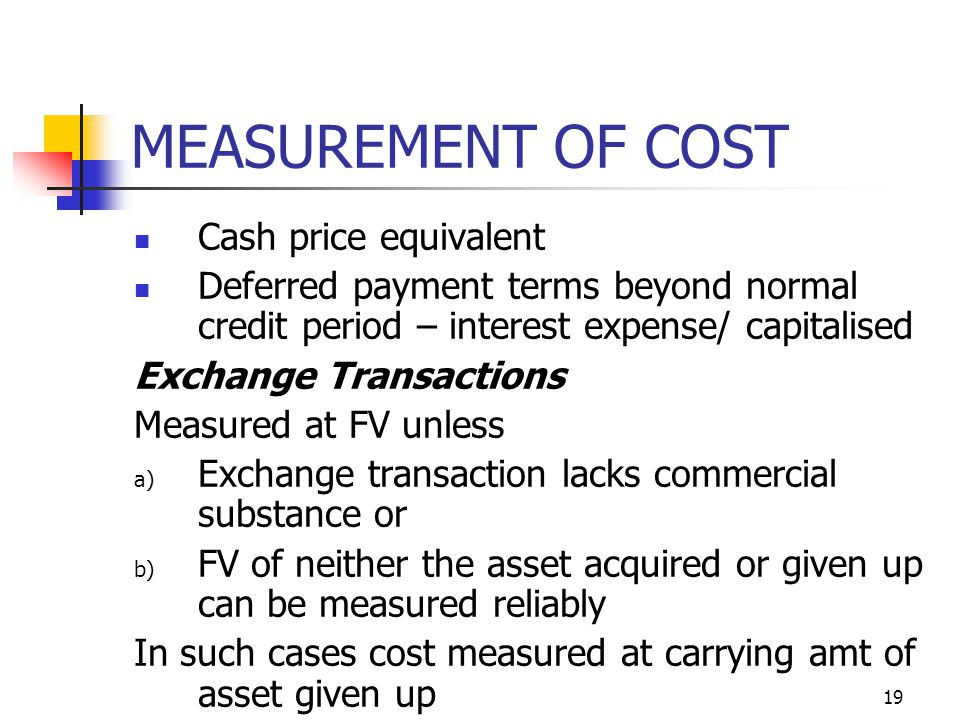 MEASUREMENT OF COST Cash price equivalent