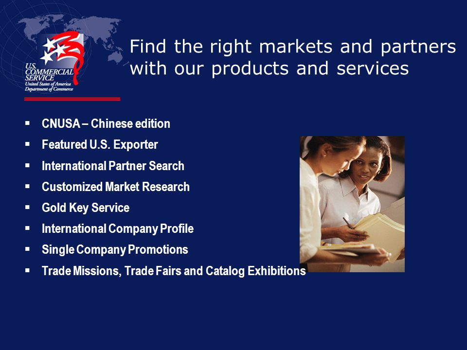 Find the right markets and partners with our products and services