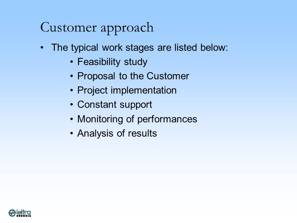 Customer approach The typical work stages are listed below: