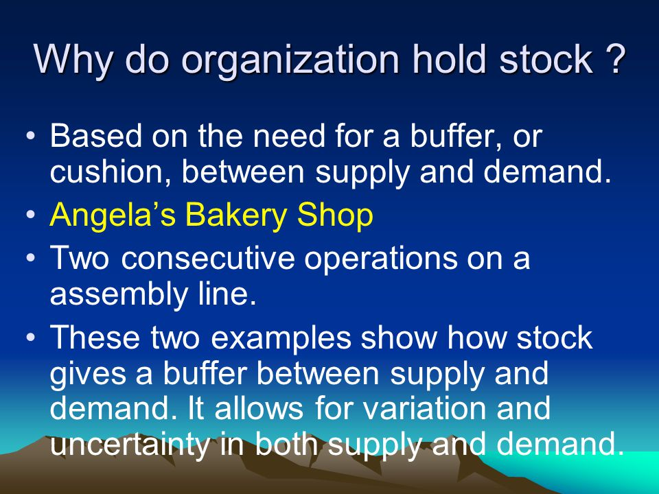 Why do organization hold stock