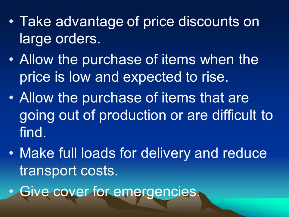 Take advantage of price discounts on large orders.
