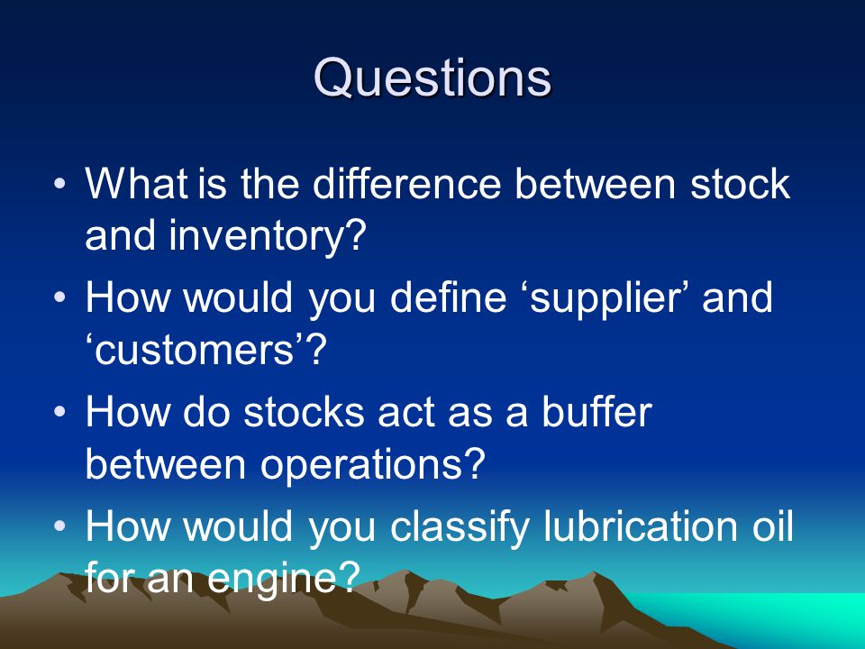 Questions What is the difference between stock and inventory