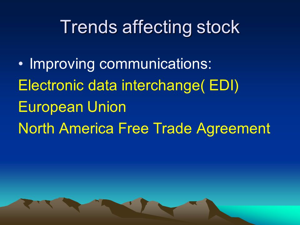 Trends affecting stock