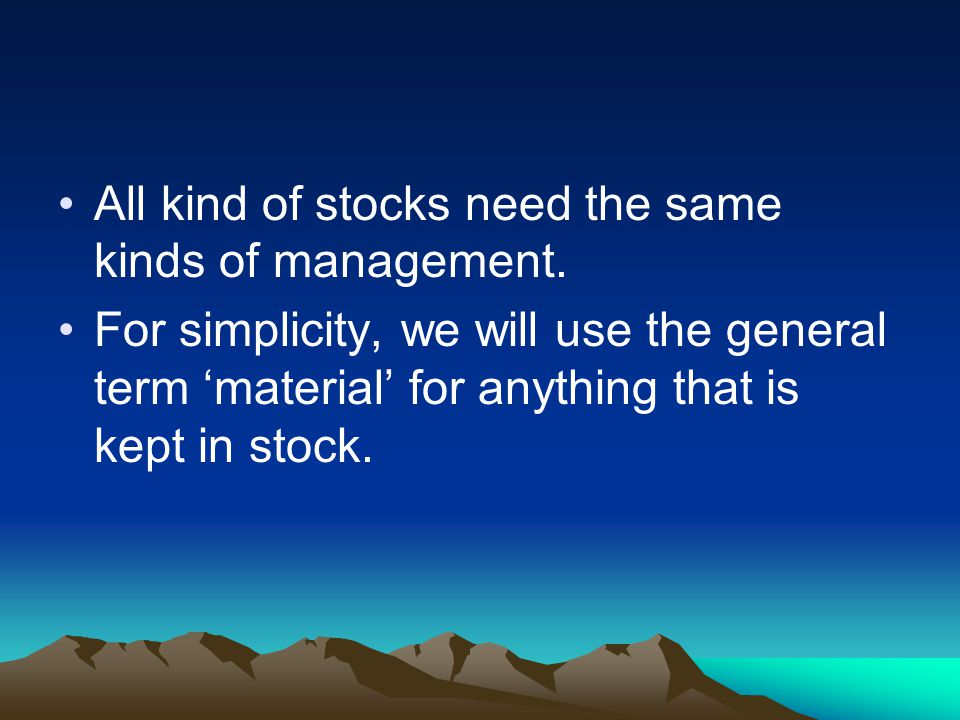 All kind of stocks need the same kinds of management.