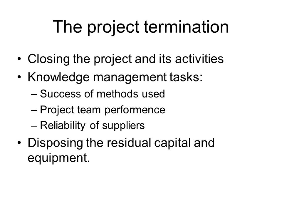 The project termination
