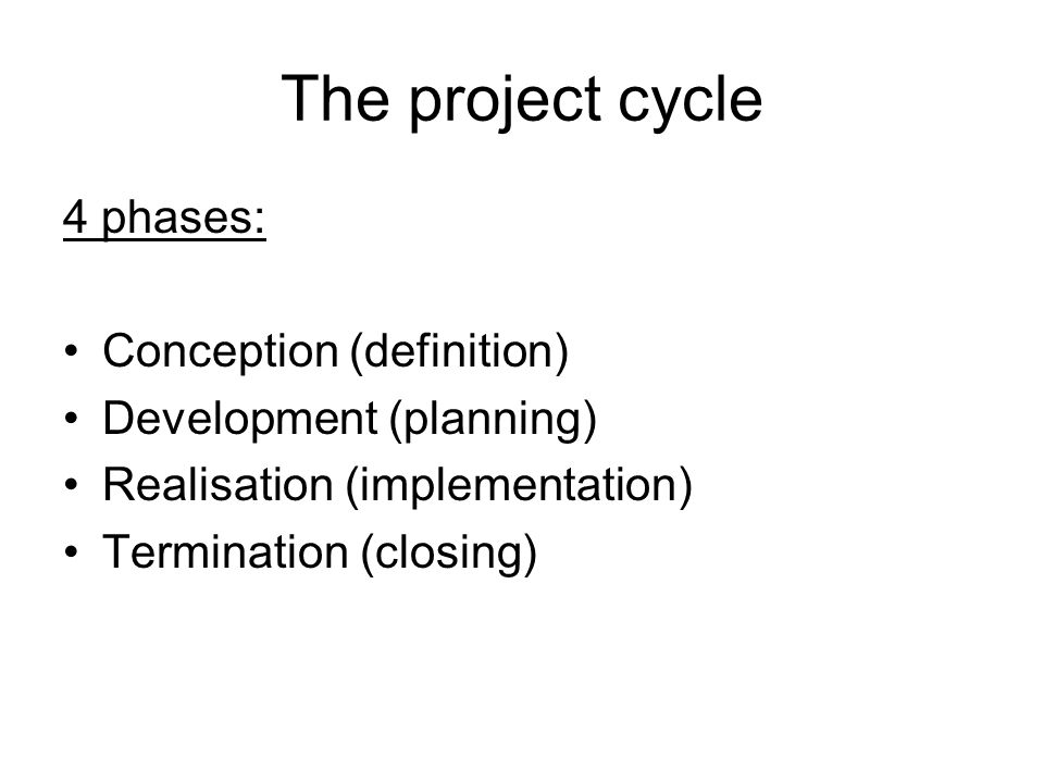 The project cycle 4 phases: Conception (definition)