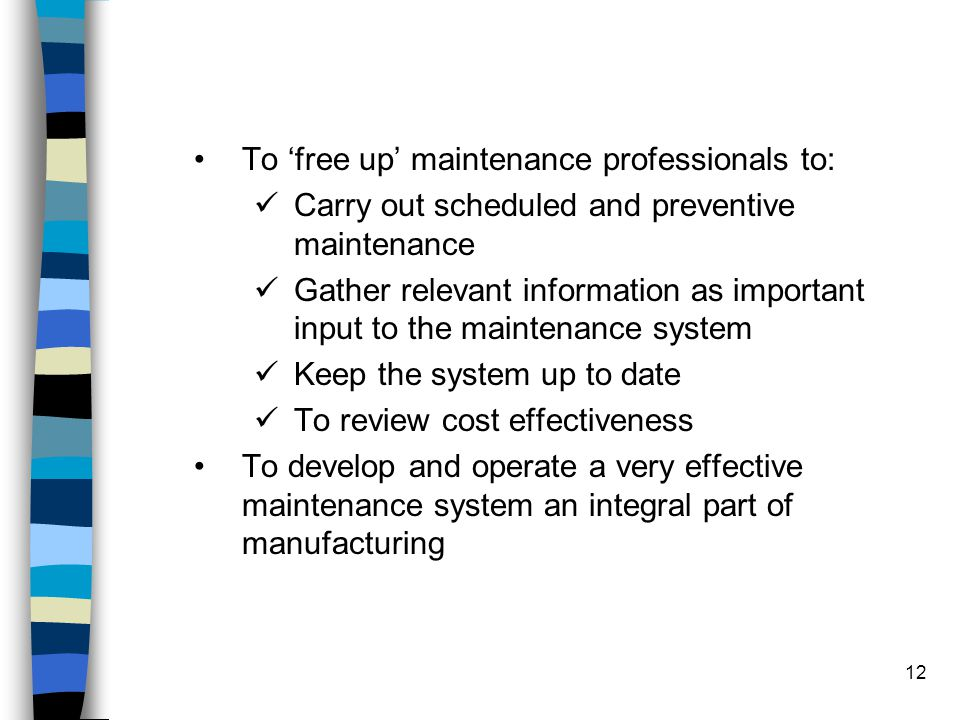 To 'free up' maintenance professionals to: