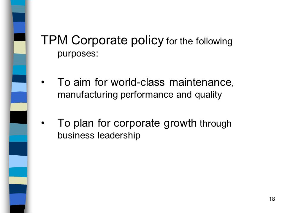 TPM Corporate policy for the following purposes: