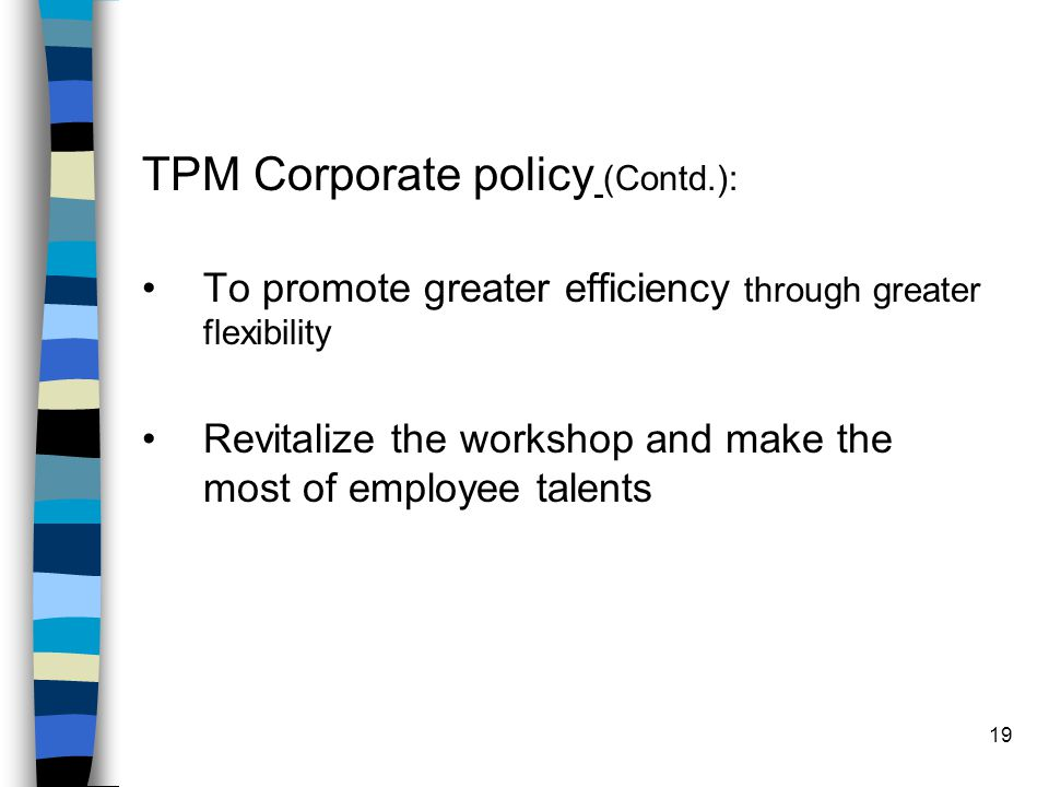 TPM Corporate policy (Contd.):