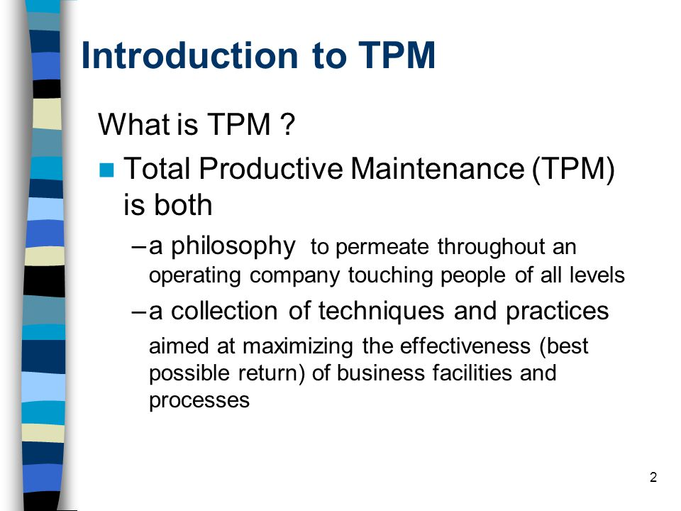 Introduction to TPM What is TPM