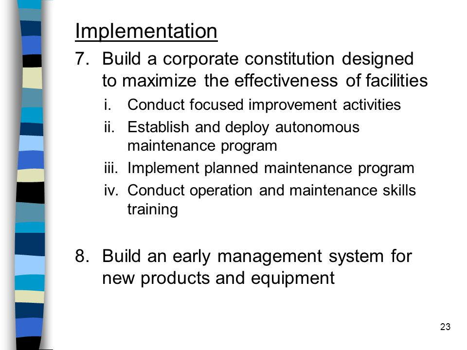 Implementation Build a corporate constitution designed to maximize the effectiveness of facilities.