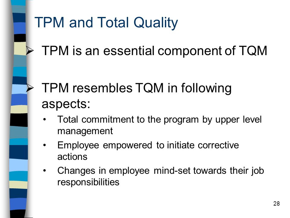 TPM and Total Quality TPM is an essential component of TQM
