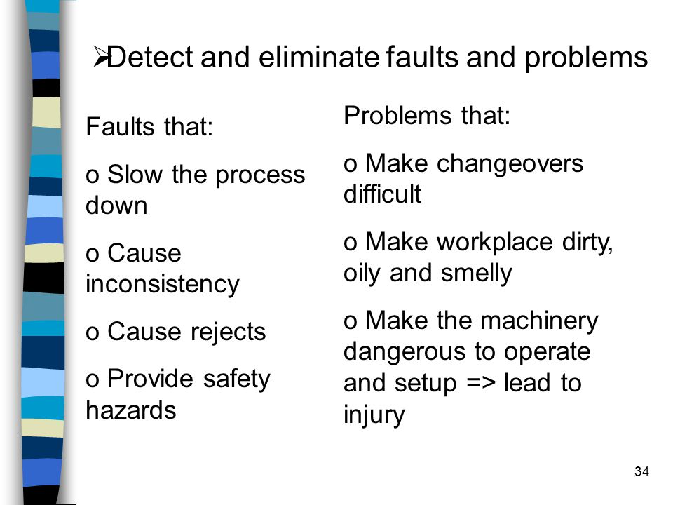 Detect and eliminate faults and problems
