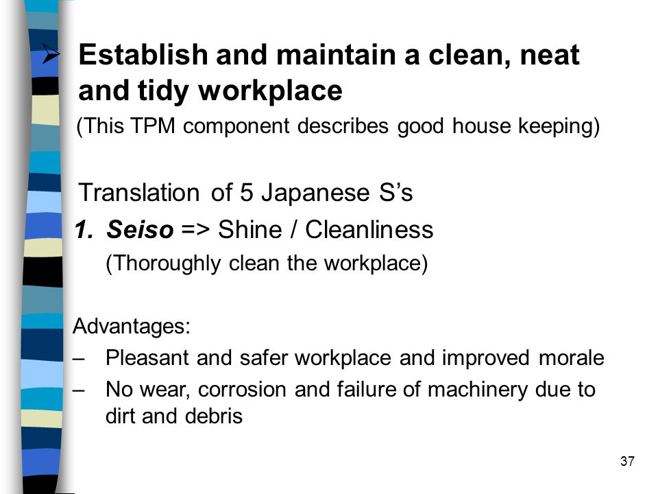 Establish and maintain a clean, neat and tidy workplace