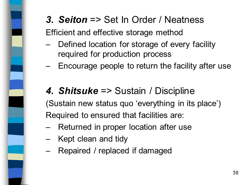 Seiton => Set In Order / Neatness