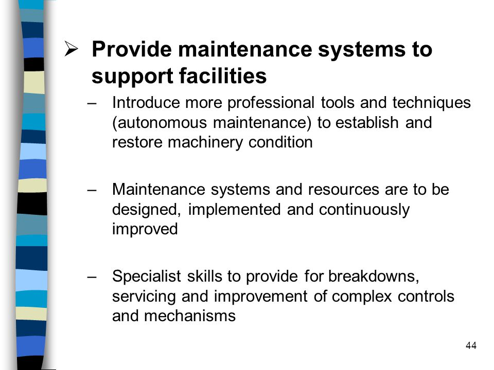 Provide maintenance systems to support facilities