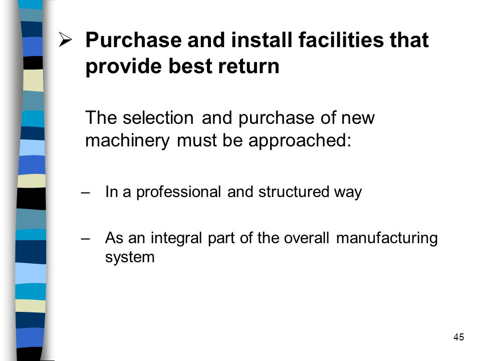 Purchase and install facilities that provide best return