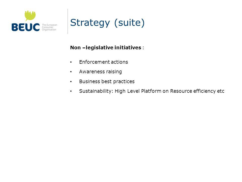 Strategy (suite) Non –legislative initiatives : Enforcement actions