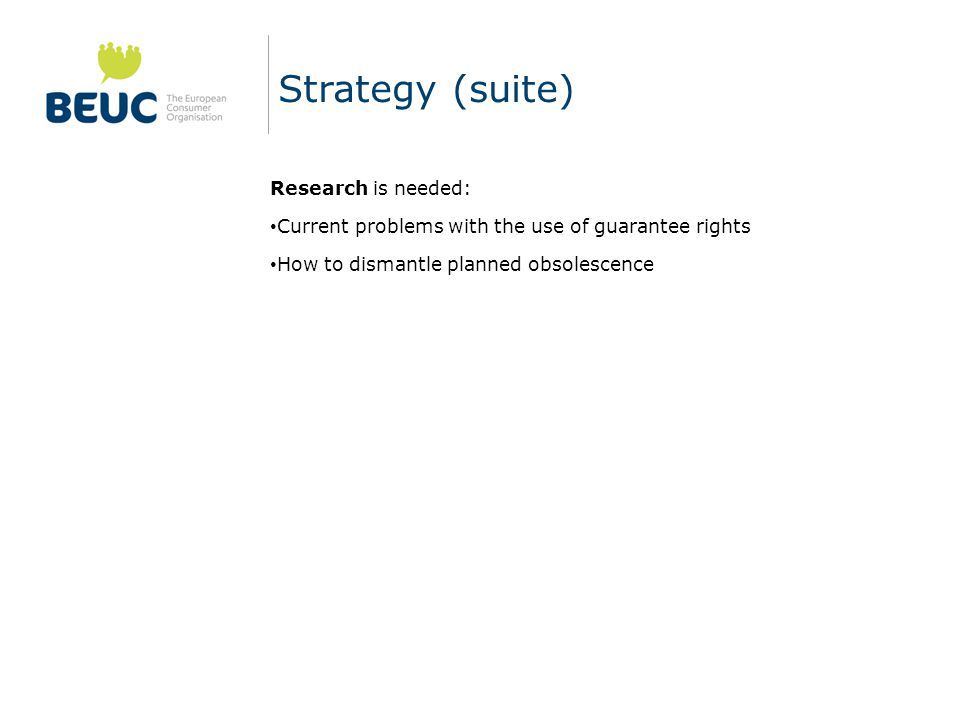 Strategy (suite) Research is needed:
