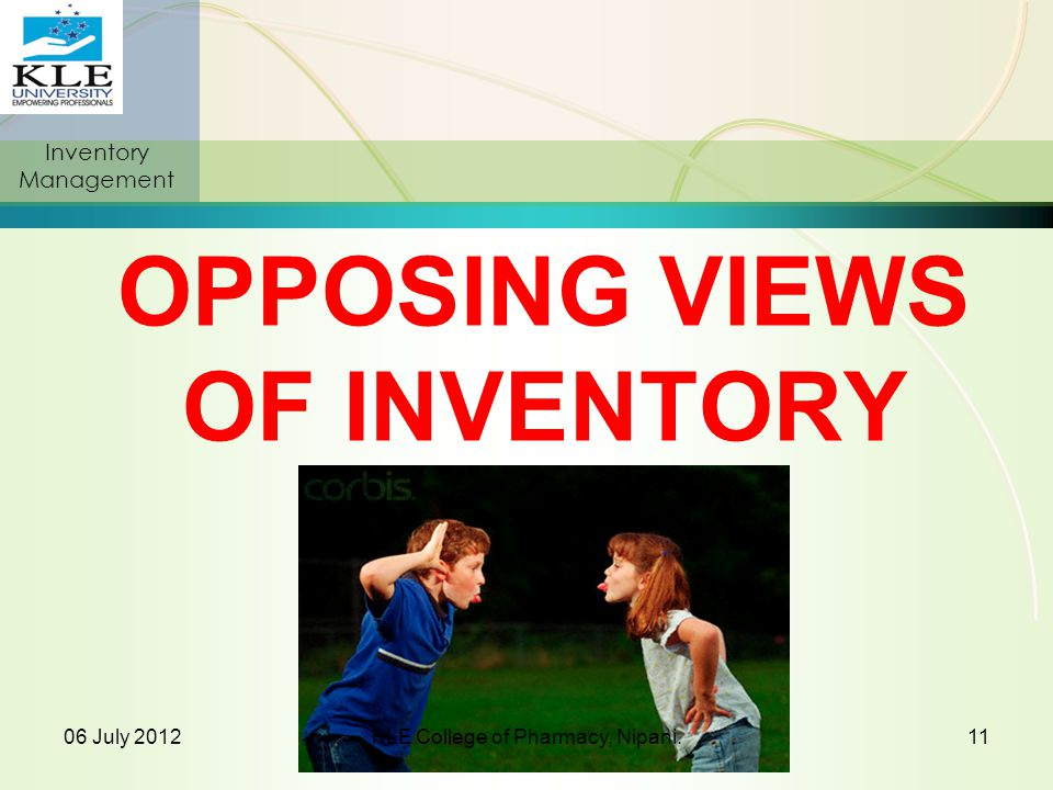 OPPOSING VIEWS OF INVENTORY