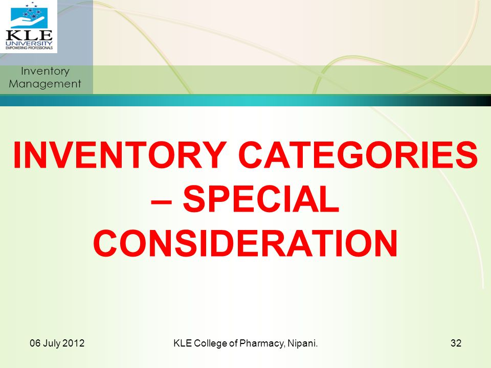 INVENTORY CATEGORIES – SPECIAL CONSIDERATION
