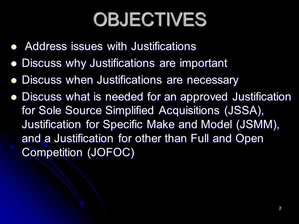 OBJECTIVES Address issues with Justifications