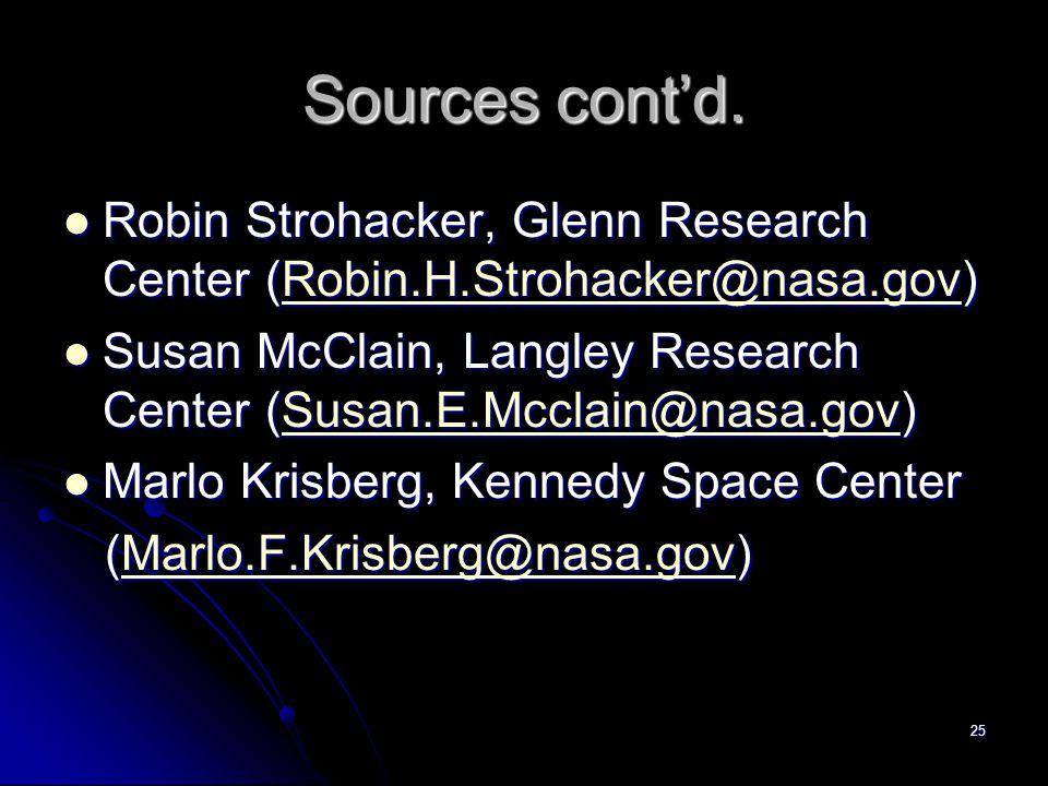 Sources cont'd. Robin Strohacker, Glenn Research Center (Robin.H.Strohacker@nasa.gov)