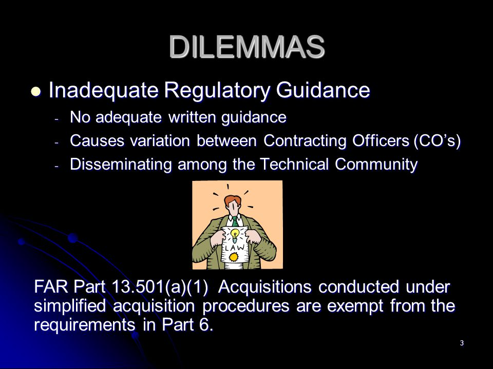 DILEMMAS Inadequate Regulatory Guidance