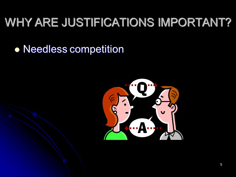 WHY ARE JUSTIFICATIONS IMPORTANT