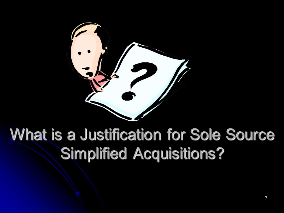 What is a Justification for Sole Source Simplified Acquisitions