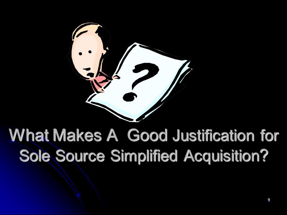 What Makes A Good Justification for Sole Source Simplified Acquisition