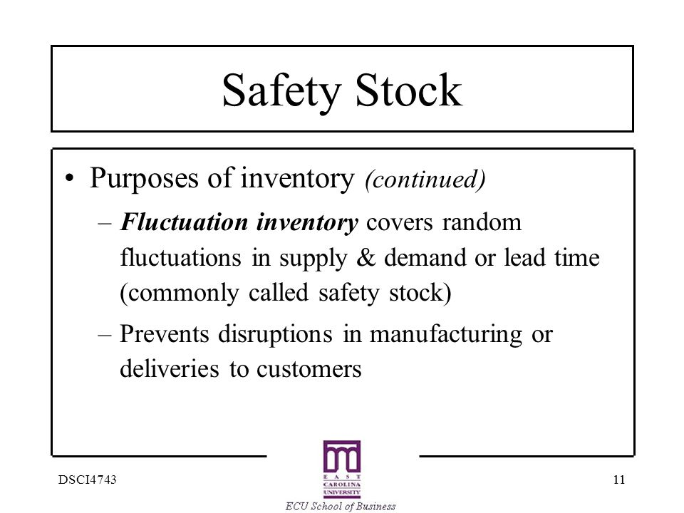 Safety Stock Purposes of inventory (continued)