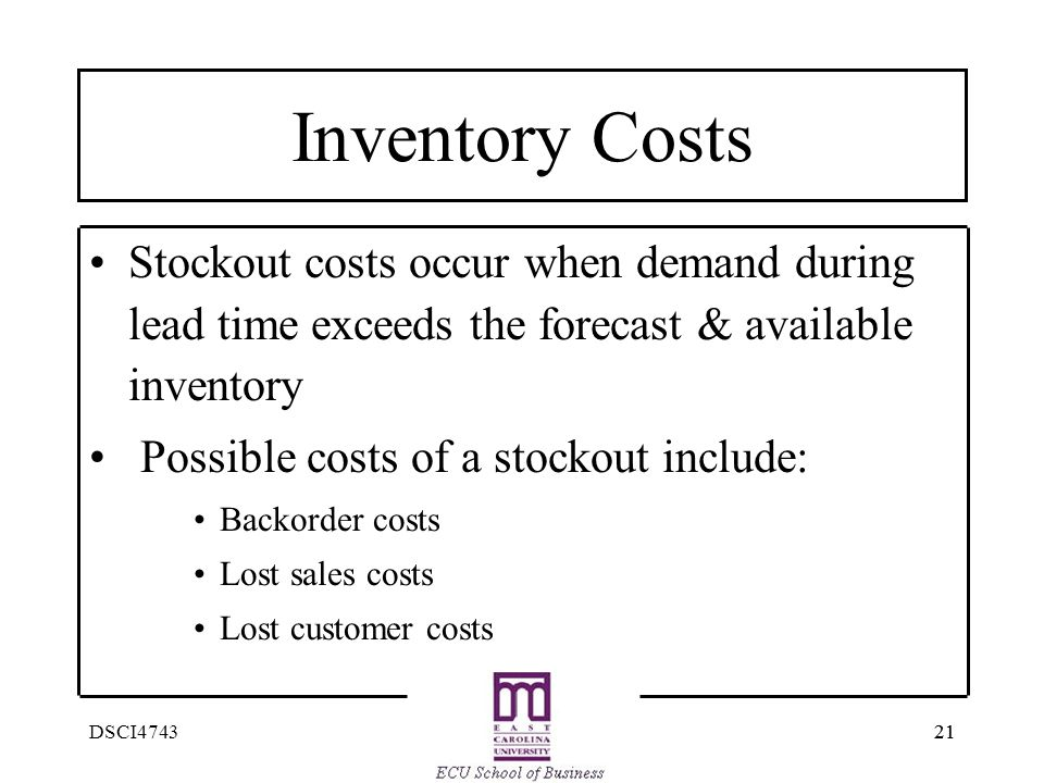 Inventory Costs Stockout costs occur when demand during lead time exceeds the forecast & available inventory.