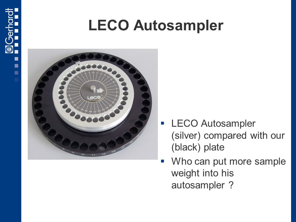 LECO Autosampler LECO Autosampler (silver) compared with our (black) plate.